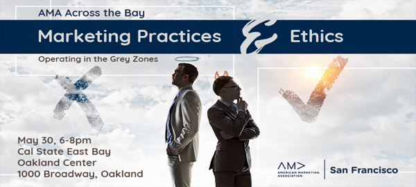 AMA Across the Bay - Marketing Practices and Ethics: Operating in the Grey Zones