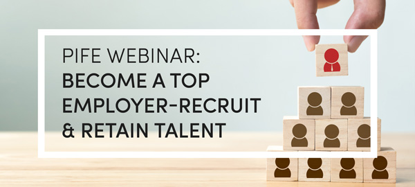 PIFE Webinar Become a Top Employer-Recruiter