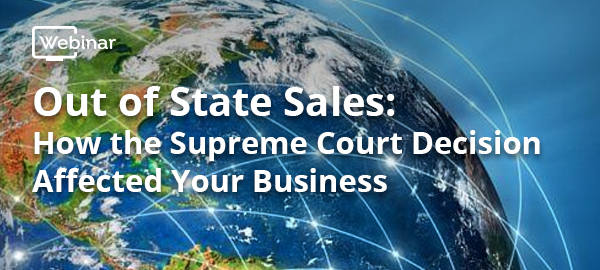 PIFT Webinar: Out of State Sales: How the Supreme Court Decision Affected Your Business