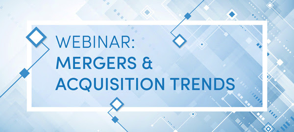 Webinar: Mergers & Acquisitions Trends